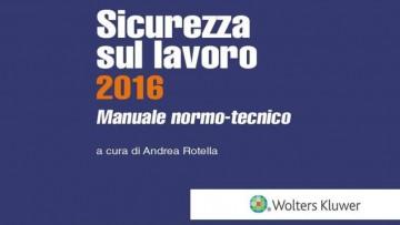 Sicurezza sul lavoro 2016: il 'nuovo' manuale