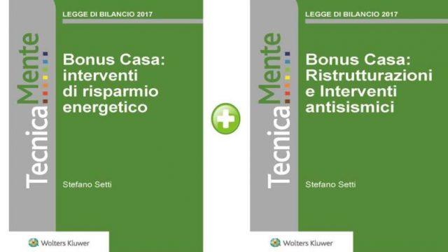 Bonus casa: interventi antisismici, risparmio energetico e ristrutturazioni. Due ebook sul tema