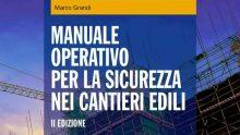Sicurezza nei cantieri edili: c'è il nuovo manuale operativo